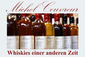 Whiskyabend - Michel Couvreur - Whisky einer anderen Zeit am 03. April 2020